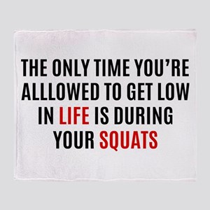 Get Low Only When You Squat Throw Blanket