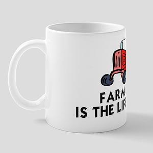 FARM LIVIN' IS THE LIFE FOR ME Mug