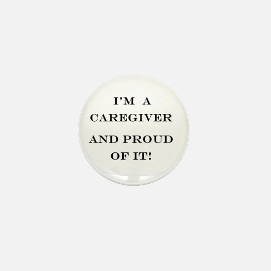 I'm a caregiver and proud of it! Mini Button