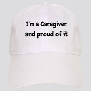 I'm a caregiver and proud of it! Cap