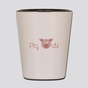 Pig Out Shot Glass