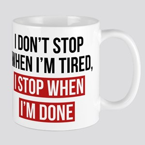 I Stop When I'm Done Mugs