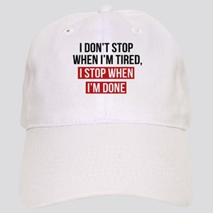 I Stop When I'm Done Baseball Cap