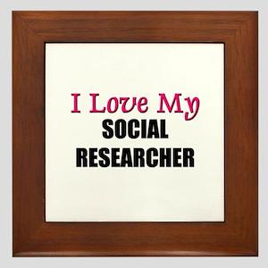 I Love My SOCIAL RESEARCHER Framed Tile