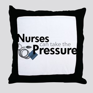 nurses can take the pressure Throw Pillow