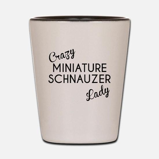 Crazy Miniature Schnauzer Lady Shot Glass