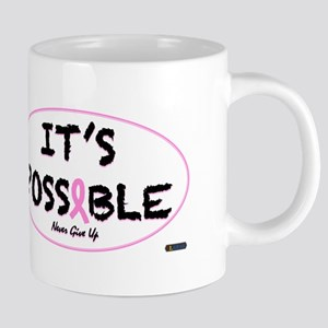 Its Possible Breast Cancer Mugs