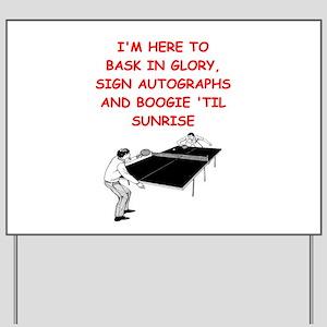 table tennis joke Yard Sign