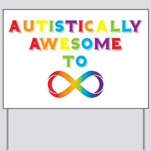 Autistically Awesome To Infinity Yard Sign