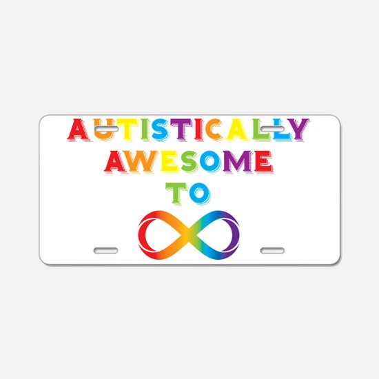 Autistically Awesome To Infinity Aluminum License