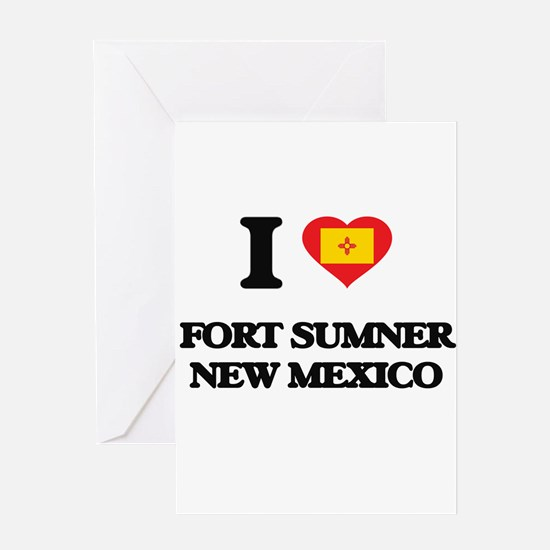 I love Fort Sumner New Mexico Greeting Cards