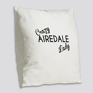 Crazy Airedale Lady Burlap Throw Pillow