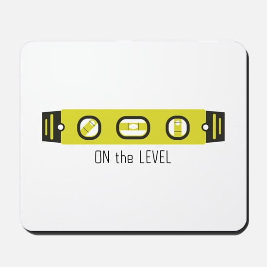 On The Level Mousepad