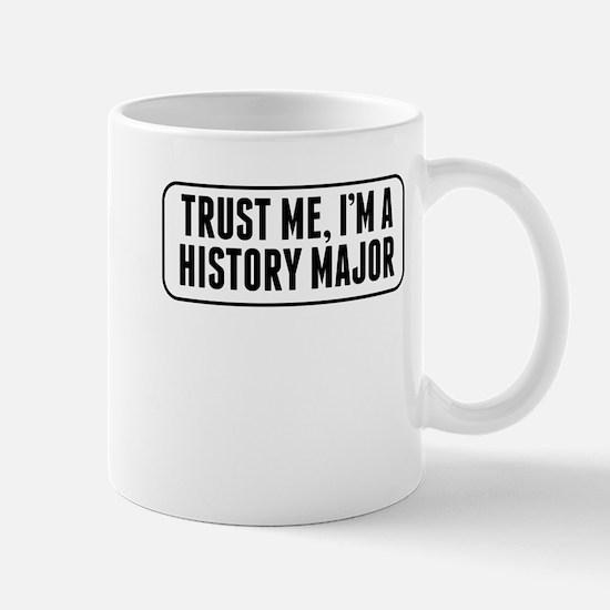Trust Me Im A History Major Mugs