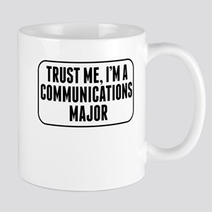 Trust Me Im A Communications Major Mugs