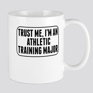 Trust Me Im An Athletic Training Major Mugs