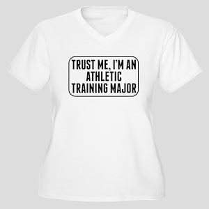 Trust Me Im An Athletic Training Major Plus Size T