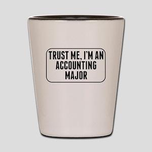 Trust Me Im An Accounting Major Shot Glass