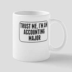 Trust Me Im An Accounting Major Mugs