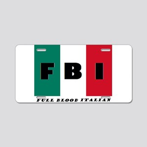FBI Full Blood Italian Aluminum License Plate