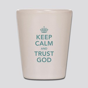 Keep Calm and Trust God Shot Glass