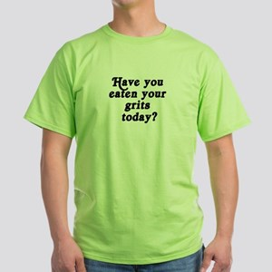 grits today T-Shirt