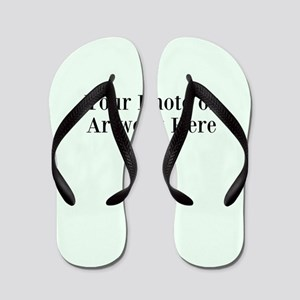 Your Photo or Artwork Here Flip Flops