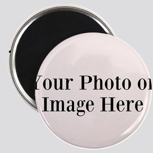 Your Photo or Design Here Magnets
