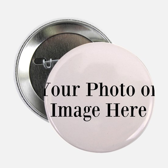 """Your Photo or Design Here 2.25"""" Button"""