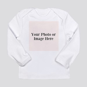 Your Photo or Design Here Long Sleeve T-Shirt