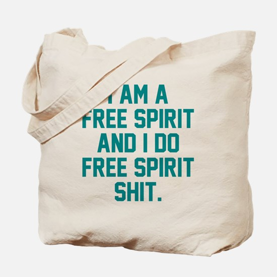 Free Spirit Shit Tote Bag