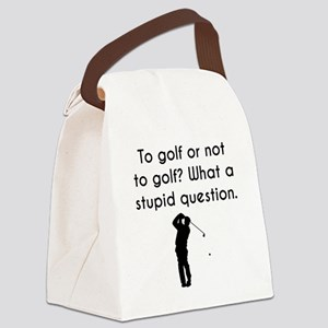 To Golf Or Not To Golf Canvas Lunch Bag