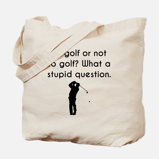 To Golf Or Not To Golf Tote Bag