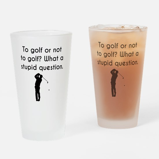 To Golf Or Not To Golf Drinking Glass