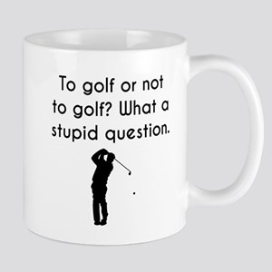 To Golf Or Not To Golf Mugs
