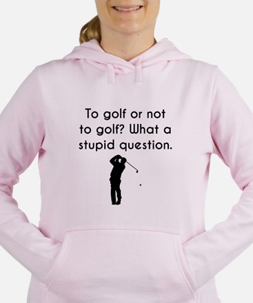 To Golf Or Not To Golf Women's Hooded Sweatshirt