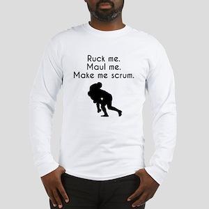 Make Me Scrum Long Sleeve T-Shirt