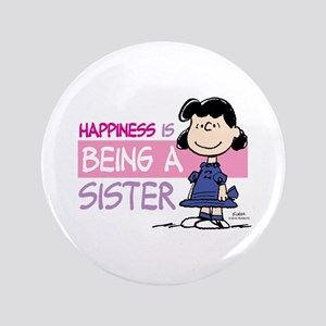 Happiness Is Being A Sister Button