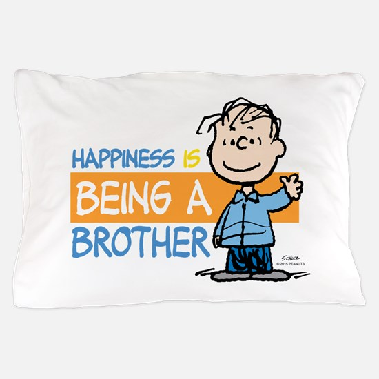 Happiness is being a Brother Pillow Case