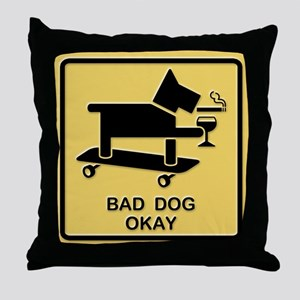 Bad Dog Okay Throw Pillow