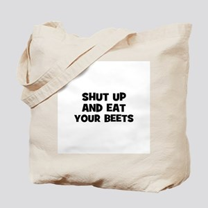 shut up and eat your beets Tote Bag