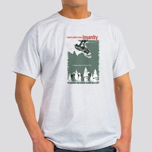 I don't Suffer from Insanity - Snowmobile T-Shirt