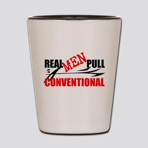 REAL MEN PULL CONVENTIONAL Shot Glass