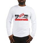 REAL MEN PULL CONVENTIONAL Long Sleeve T-Shirt