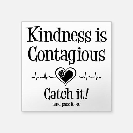 "CONTAGIOUS KINDNESS Square Sticker 3"" x 3"""