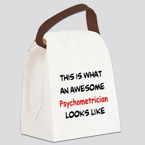 awesome psychometrician Canvas Lunch Bag