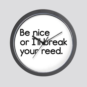 Be Nice, or I'll Break Your Reed Wall Clock