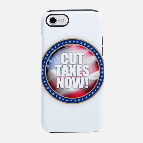 Cut Taxes Now iPhone 7 Tough Case