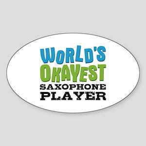 World's Okayest Saxophone Player Sticker
