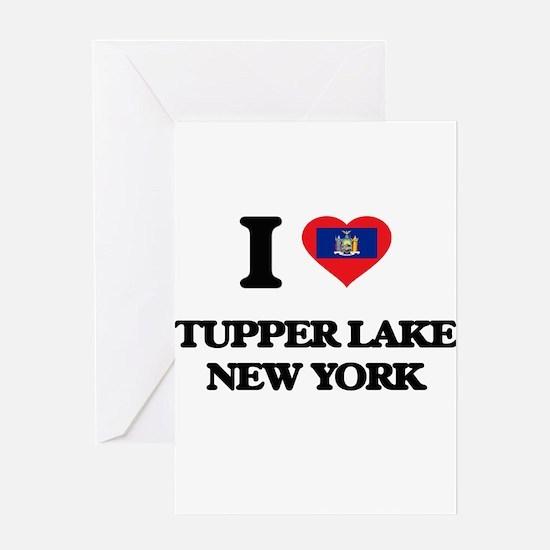 I love Tupper Lake New York Greeting Cards
